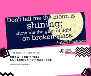 Show, don't tell: la tecnica per imparare a narrare